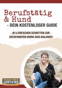 Berufstätig & Hund – sichere dir jetzt den gratis Guide!